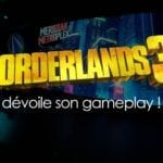 [News] Borderlands 3 dévoile son gameplay